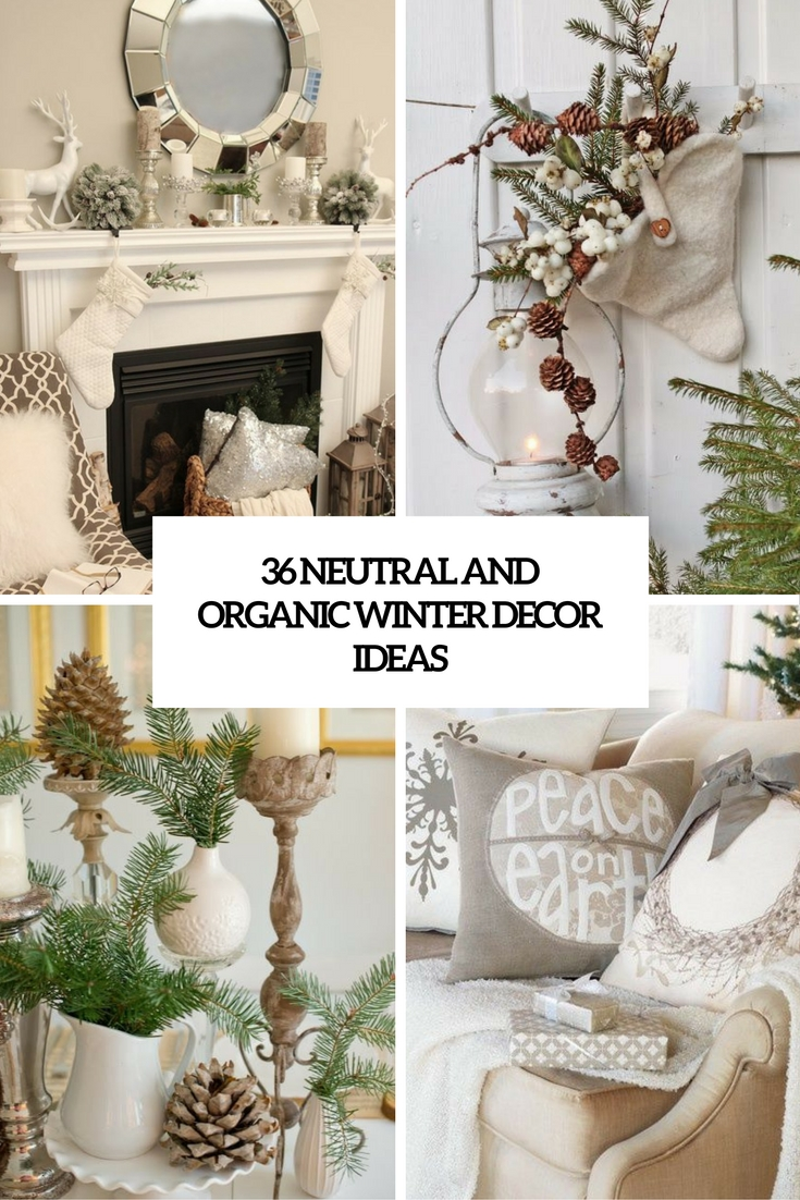 winter decorating ideas neutral and organic winter decor ideas cover KJPPJME